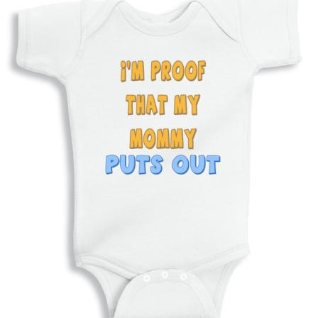 Im proog that my mommy puts out funny baby onesie